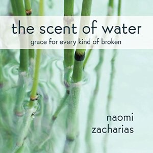 The Scent of Water Audiobook By Naomi Zacharias cover art