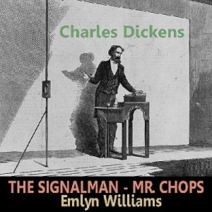 'The Signal Man' and 'Mr. Chops' Audiobook By Charles Dickens cover art