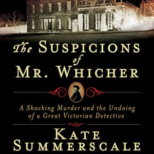 The Suspicions of Mr. Whicher Audiobook By Kate Summerscale cover art