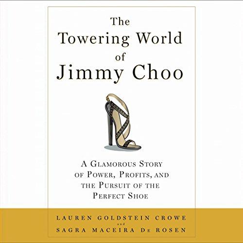 The Towering World of Jimmy Choo Audiobook By Lauren Goldstein Crowe, Sagra Maceira de Rosen cover art