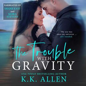 The Trouble with Gravity Audiobook By K.K. Allen cover art