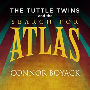 The Tuttle Twins and the Search for Atlas Audiobook By Connor Boyack cover art