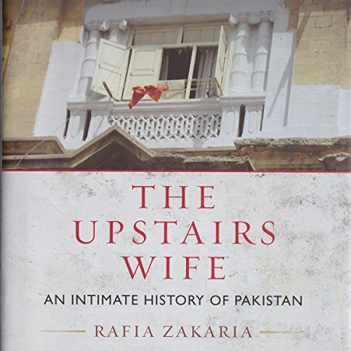 The Upstairs Wife Audiobook By Rafia Zakaria cover art
