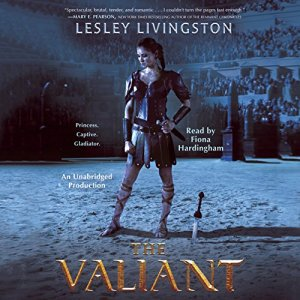 The Valiant Audiobook By Lesley Livingston cover art