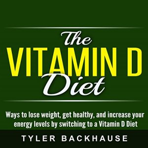 The Vitamin D Diet Audiobook By Tyler Backhause cover art