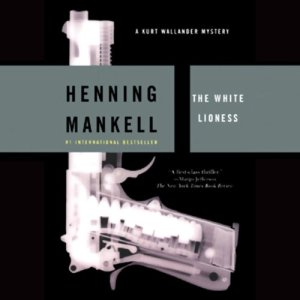 The White Lioness Audiobook By Henning Mankell, Laurie Thompson - translator cover art