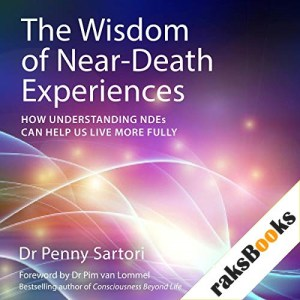 The Wisdom of Near Death Experiences Audiobook By Dr Penny Sartori cover art