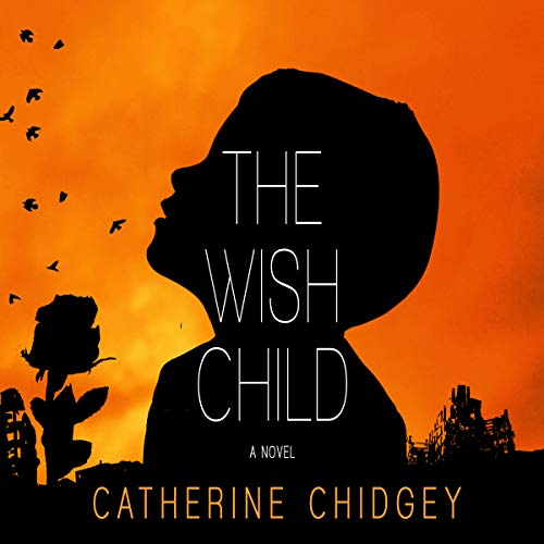The Wish Child Audiobook By Catherine Chidgey cover art