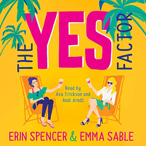 The Yes Factor Audiobook By Erin Spencer, Emma Sable cover art