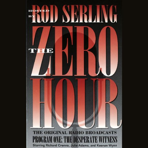 The Zero Hour, Program One Audiobook By Rod Serling cover art