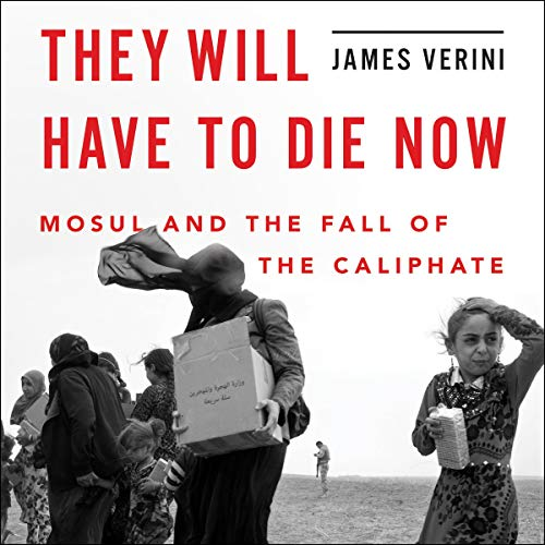 They Will Have to Die Now Audiobook By James Verini cover art