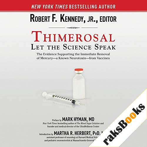Thimerosal: Let the Science Speak Audiobook By Robert F. Kennedy (editor) cover art