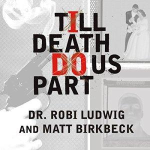 'Till Death Do Us Part Audiobook By Robi Ludwig, Matt Birkbeck cover art