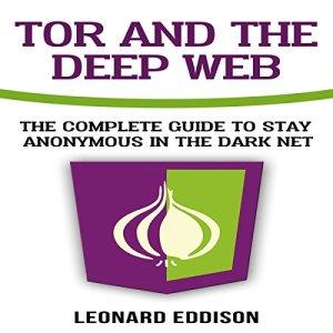 Tor and the Deep Web Audiobook By Leonard Eddison cover art