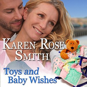 Toys and Baby Wishes Audiobook By Karen Rose Smith cover art