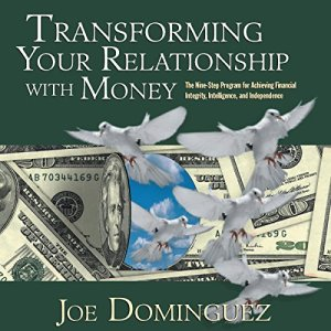Transforming Your Relationship with Money Audiobook By Joe Dominguez cover art