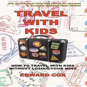 Travel with Kids Audiobook By Edward Cox cover art
