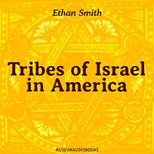 Tribes of Israel in America Audiobook By Ethan Smith cover art