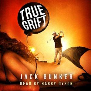 True Grift Audiobook By Jack Bunker cover art