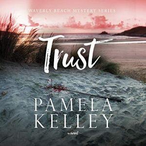 Trust Audiobook By Pamela Kelley cover art