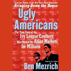 Ugly Americans Audiobook By Ben Mezrich cover art