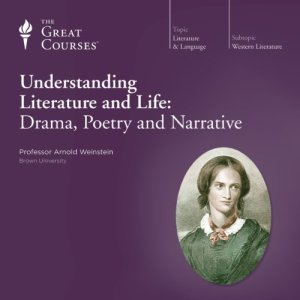Understanding Literature and Life: Drama, Poetry and Narrative Audiobook By Arnold Weinstein, The Great Courses cover art
