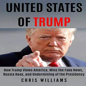 United States of Trump Audiobook By Chris Williams cover art