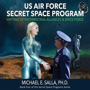 US Air Force Secret Space Program Audiobook By Michael Salla cover art