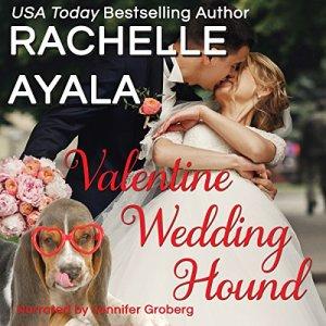 Valentine Wedding Hound Audiobook By Rachelle Ayala cover art