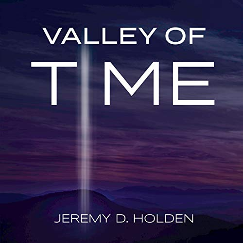 Valley of Time Audiobook By Jeremy D. Holden cover art