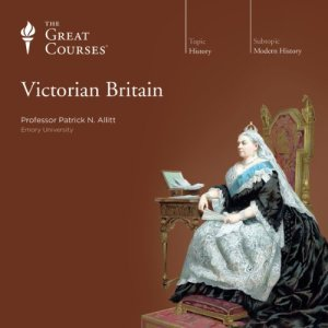 Victorian Britain Audiobook By Patrick N. Allitt, The Great Courses cover art