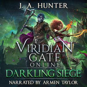 Viridian Gate Online: Darkling Siege Audiobook By James Hunter cover art