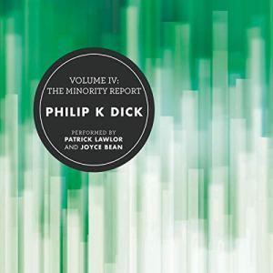 Volume IV: The Minority Report Audiobook By Philip K. Dick cover art