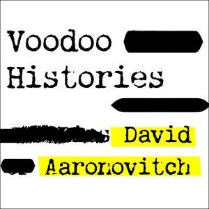 Voodoo Histories Audiobook By David Aaronovitch cover art