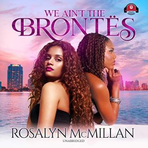 We Ain't the Brontës Audiobook By Rosalyn McMillan cover art