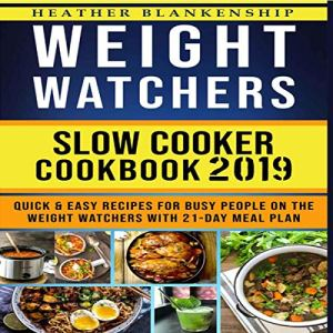 Weight Watchers Slow Cooker Cookbook 2019 Audiobook By Heather Blankenship cover art