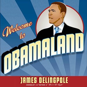 Welcome to Obamaland Audiobook By James Delingpole cover art