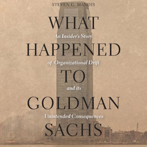 What Happened to Goldman Sachs Audiobook By Steven G. Mandis cover art