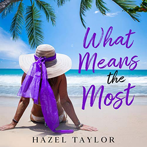 What Means the Most (Box Set): A Feel-Good Romance Audiobook By Hazel Taylor cover art