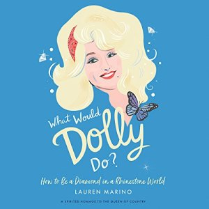 What Would Dolly Do? Audiobook By Lauren Marino cover art