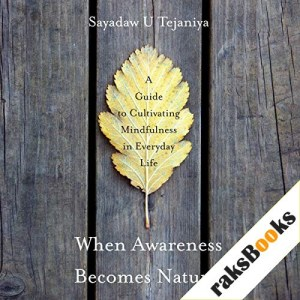 When Awareness Becomes Natural Audiobook By Sayadaw U Tejaniya cover art