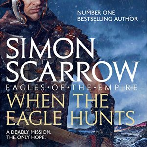 When the Eagle Hunts Audiobook By Simon Scarrow cover art