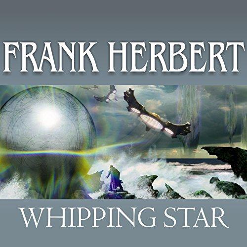 Whipping Star Audiobook By Frank Herbert cover art