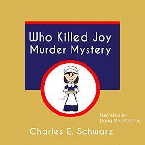 Who Killed Joy Murder Mystery Audiobook By Charles E. Schwarz cover art