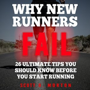 Why New Runners Fail Audiobook By Scott O. Morton cover art