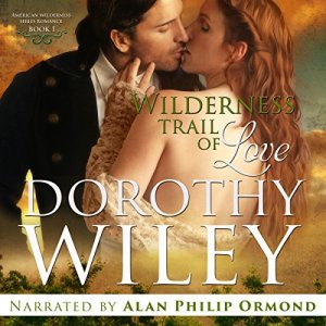 Wilderness Trail of Love Audiobook By Dorothy Wiley cover art