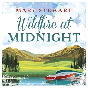 Wildfire at Midnight Audiobook By Mary Stewart cover art