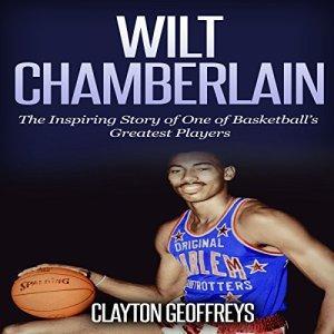 Wilt Chamberlain Audiobook By Clayton Geoffreys cover art