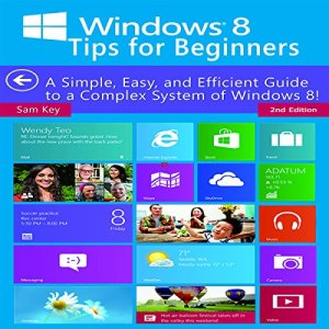 Windows 8 Tips for Beginners, 2nd Edition Audiobook By Sam Key cover art