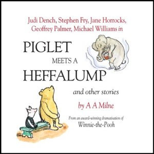 Winnie the Pooh: Piglet Meets a Heffalump (Dramatised) Audiobook By A. A. Milne cover art